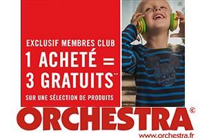 1 acheté = 3 gratuits chez Orchestra