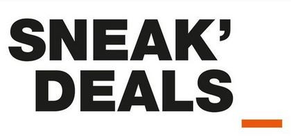 SNEAK' DEALS
